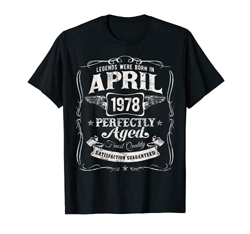 Las Leyendas Nacieron en Abril de 1978 44 Cumpleaños Camiseta