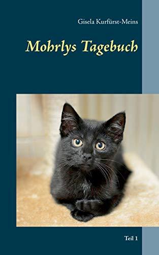 Mohrlys Tagebuch: Teil 1