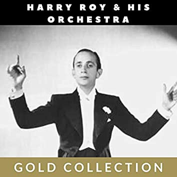 Harry Roy & His Orchestra - Gold Collection