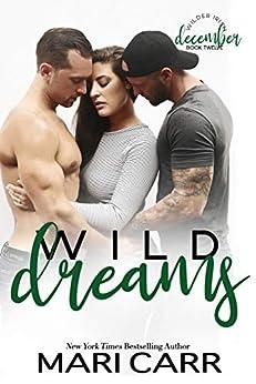 Wild Dreams: A Friends to Lovers romance (Wilder Irish Book 12) by [Mari Carr]