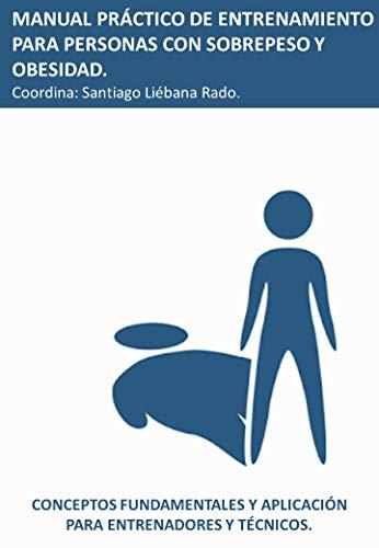 Manual de entrenamiento para personas con obesidad.: Un enfoque holístico para el control patológico. (Entrenamiento SEA nº 2)