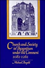 Church and Society in Byzantium under the Comneni, 1081 1261