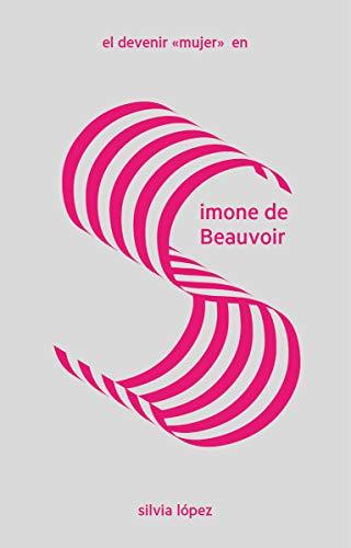 """El devenir """"mujer"""" en Simone de Beauvoir (LAS IMPRESCINDIBLES)"""