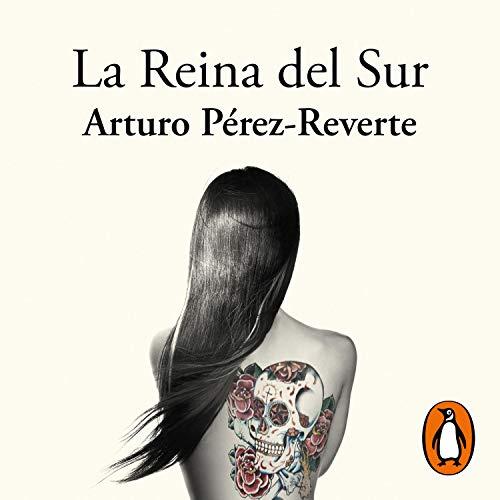 La reina del sur [The Queen of the South] Audiobook By Arturo Pérez-Reverte cover art
