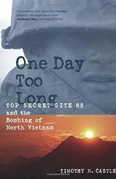 One Day Too Long  Top Secret Site 85 and the Bombing of North Vietnam