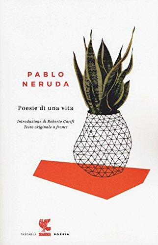 Poesie di una vita. Testo spagnolo a fronte