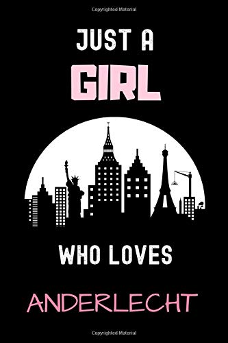Just A Girl Who Loves Anderlecht Journal: Notebook Gift For