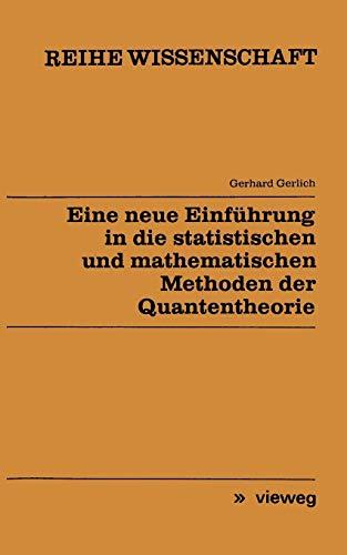 Eine neue Einführung in die statistischen und mathematischen Methoden der Quantentheorie (Reihe Wissenschaft)