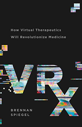 VRx: How Virtual Therapeutics Will Revolutionize Medicine (English Edition)