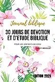 Journal biblique - 30 jours de dévotion et d'étude biblique pour les enfants de Dieu: Livre de prières