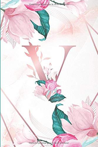 Initiale V: Journal Intime Marbre & Fleurs Carnet de notes Monogramme Initiale Lettre V Or Rose Dorée Cahier d'Ecriture & Espace Vierge Carnet de ... Elégant & Luxueux Pour Femme Fille Ado 01
