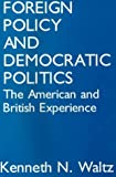 Foreign Policy and Democratic Politics: The American and British Experience