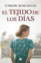 El tejido de los días / The Fabric of the Days (Grandes novelas) (Spanish Edition)