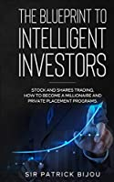 The Blueprint to Intelligent Investors