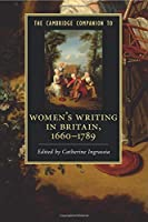 women's writing in britain, 1660–1789 (Cambridge Companions to Literature)