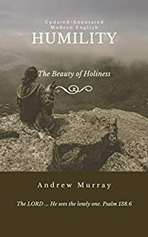 HUMILITY: The Beauty of Holiness by [Andrew Murray, Edward Andrews]