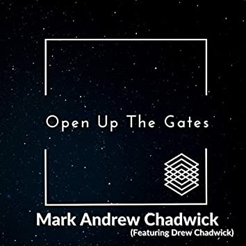 Open Up The Gates (feat. Drew Chadwick)