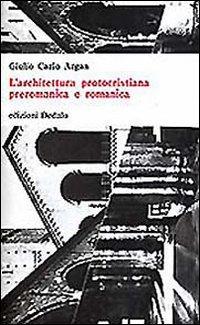 L'architettura protocristiana, preromanica e romanica