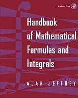 Handbook of Mathematical Formulas and Integrals by Alan Jeffrey(1905-06-17)