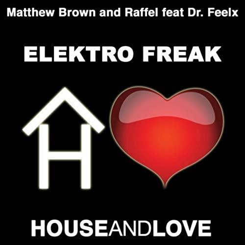 Matthew Brown, Raffel & Dr. Feelx