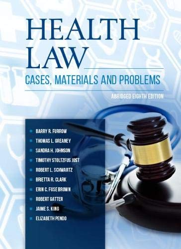 Health Law: Cases, Materials and Problems, Abridged (American Casebook Series)