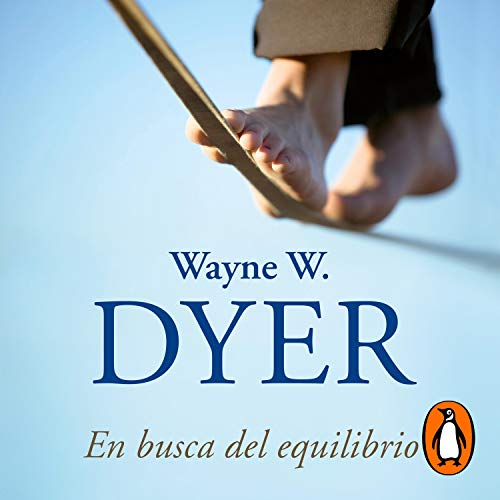 En busca del equilibrio [Being in Balance] Audiobook By Dr. Wayne W. Dyer cover art