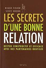 Les Secrets d'une bonne relation. Rester constructif et efficace avec des partenaires hostiles de Scott Brown