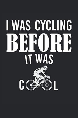 Monté mi bicicleta antes de que fuera genial DIARIO DE PORTÁTILES: Cuaderno de 120 páginas |forrado |papel blanco crema |Diario |Regalo para ciclistas y ciclistas