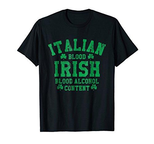 Italian Blood Irish Blood Alcohol Content Funny Tee Shirt