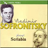 Sofronitsky Plays Scriabin