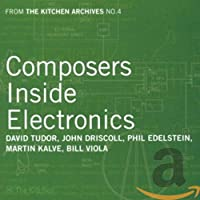 From the Kitchen Archives No. 4: Composers Inside Electronics