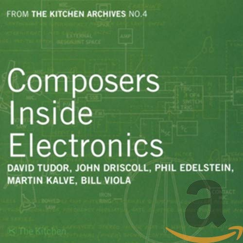 [From The Kitchen Archives Vol. 4] Composers Inside Electronics
