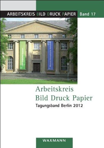 Arbeitskreis Bild Druck Papier Tagungsband Berlin 2012
