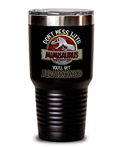 Mimi Tumbler Don't Mess With Mimisaurus You'll Get Jurasskicked Mothers Day Gifts for Grandma From Grandchildren Funny Birthday Present 20 or 30 oz. H