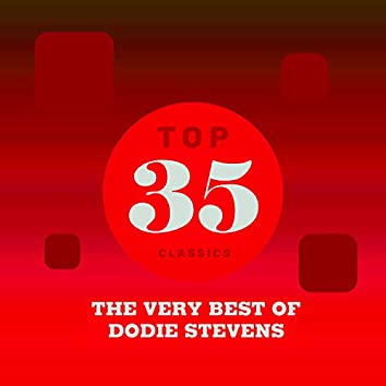 Top 35 Classics - The Very Best of Dodie Stevens