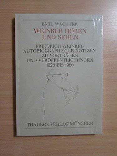 Weinreb hören und sehen. Autobiographische Notizen zur Vorträgen und Veröffentlichungen 1928 bis 1980. Eine Festgabe für Friedrich Weinreb zum 70. Geburtstag