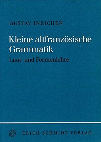 Kleine altfranzösische Grammatik: Laut- und Formenlehre