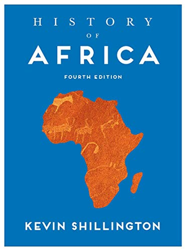 Compare Textbook Prices for History of Africa 4th ed. 2019 Edition ISBN 9781137504036 by Shillington, Kevin