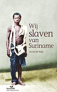 Wij slaven van Suriname (Leeslicht) (Dutch Edition)