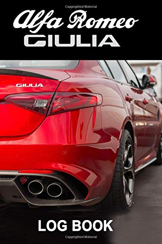 Alfa Romeo Giulia: Driver's Log Book - Composition Notebook Journal Diary, College Ruled, 150 pages