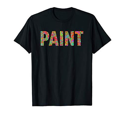 PAINT T-Shirt Splash Splatter Colors Artist Painter Gift