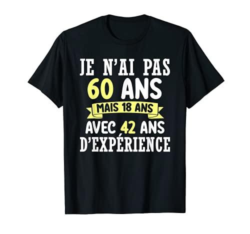 60 Ans Anniversaire Cadeau Homme Femme Humour Je N'ai Pas 60 T-Shirt