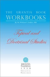 The Urantia Book Workbooks: Volume III - Topical and Doctrinal Study
