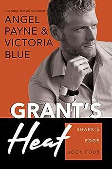 Grant's Heat (Shark's Edge Book 4) by [Angel Payne, Victoria Blue]