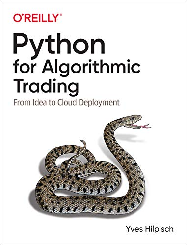 Compare Textbook Prices for Python for Algorithmic Trading: From Idea to Cloud Deployment 1 Edition ISBN 9781492053354 by Hilpisch, Yves