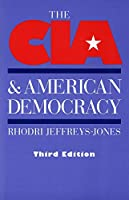 The CIA and American Democracy: Third Edition