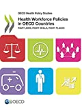OECD Health Policy Studies Health Workforce Policies in OECD Countries: Right Jobs, Right Skills, Right Places