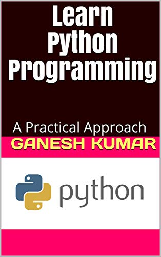 Learn Python Programming: A Practical Approach