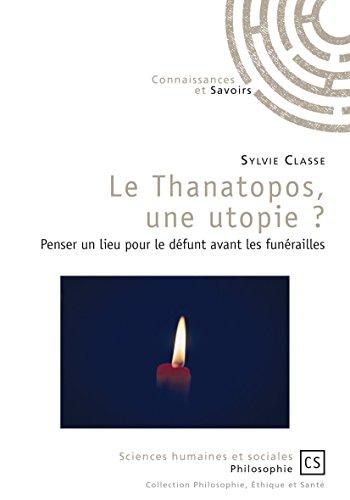 Le Thanatopos, une utopie ? PDF Books