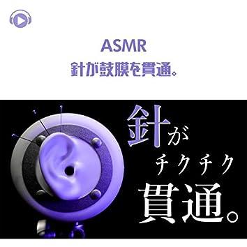 ASMR - A needle going through the eardrum.